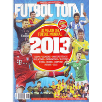 Futbol Total Especial Lo Mejor Del Futbol Mundial 2013