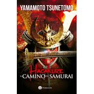 Hagakure. El Camino Del Samurai
