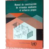 Manual De Construcción De Vivienda Mediante Esfuerzo Propio
