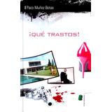 ¡qué Trastos!; Paco Muñoz Botas