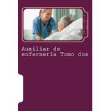 Libro : Auxiliar De Enfermeria Tomo Dos: Curso Formativo ..