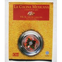 La Cocina Mexicana Vol 7 El Pan De Cada Dia Libro Revista