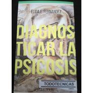 Diagnosticar La Psicosis (ultima Edicion)  E Fernandez  -mg-