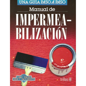 Manual De Impermeabilización - Lesur Luis [lea]