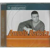 Cd Amado Batista - Os Gigantes (novo-lacrado)