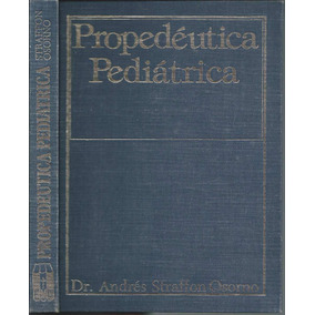 Propedéutica Pediátrica / Dr Andrés Straffon Osorno