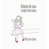 Relatos De Una Mujer Borracha 1 & 2 - Ebook Pdf Alta Calidad