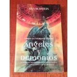 Toda La Verdad Sobre Angeles Y Demonios - Dan Burstein.