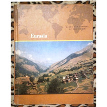 Eurasia Lands And People Of The World