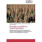 Libro El Sorgo: Su Cultivo Y Mejora Genetica - Nuevo