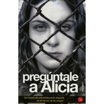 Pregúntale A Alicia - Anónimo - Editorial Punto De Lectura
