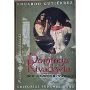 Dominga Rivadavia - Eduardo Gutierrez