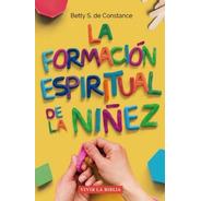 La Formación Espiritual De La Niñez, Escuela Bíblica