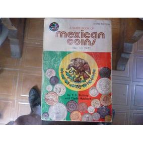 Libro De Antiguas Monedas De Mexico 3a. Edicion.