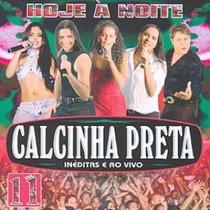 Cd Calcinha Preta Vol.11 - Hoje À Noite 2004 (lacrado)