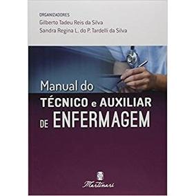 Manual Do Técnico E Auxiliar De Enfermagem 2ª Edição - 2017