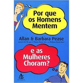 Por Que Os Homens Mentem E As Mulheres Choram? (15851)