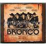 Bronco Primera Fila Cd+dvd