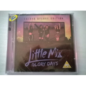 Glory Days (cd + Dvd) (dlx) Little Mix 2016 Smm