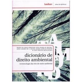 Dicionário De Direito Ambiental Terminologia Das Leis Do Mei