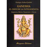 Ganesha. El Dios De La Inteligencia