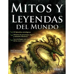 Mitos Y Leyendas Del Mundo - Jose Salvador / Trillas