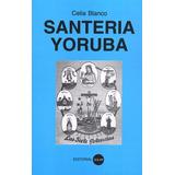 Santeria Yoruba (celia Blanco)