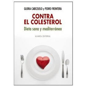 Contra El Colesterol: Dieta Sana Y Mediterránea; Gloria Cab