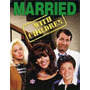 Um Amor De Família - Married With Children 1ª A 8ª Temporada
