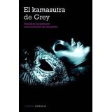 El Kamasutra De 50 Sombras De Grey