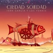 Disco Físico Ciudad Soledad - Iván García Y Los Yonkis