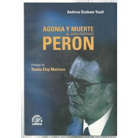 Graham-yooll Agonía Y Muerte Juan Domingo Perón Documentos
