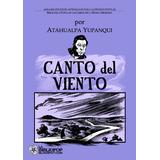 Atahualpa Yupanqui - El Canto Del Viento (libro) Nuevo!!!