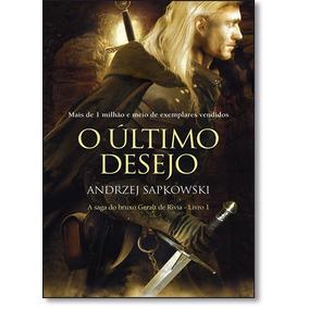 Último Desejo, O - Vol.1 - A Saga Do Bruxo Geralt De Rívia