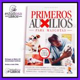 Libro Primeros Auxilios Para Mascotas / Salud Veterinaria