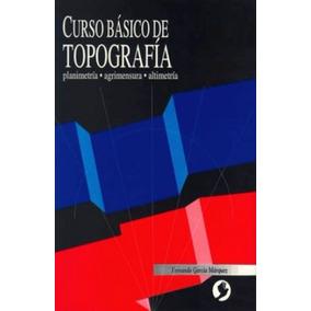 Curso Básico De Topografía - García - Pax 49026
