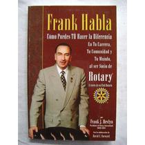 Frank Habla. Ser Socio De Rotary - Frank Devlyn