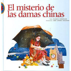 Libro El Misterio De Las Damas Chinas - Nuevo