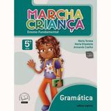 Marcha Criança - Gramatica - 5º Ano - Ensino Fundamental I -