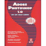 Adobe Photoshop 5.0 - En Un Solo Libro Carlos Boque