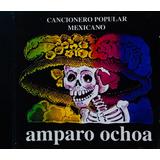 Amparo Ochoa, Cancionero Popular Mexicano Cd Nuevo, Sellado
