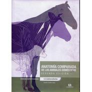 Anatomia Comparada De Los Animales Domesticos 2ª Edicion
