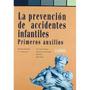 La Prevención De Accidentes Infantiles: Primero Envío Gratis