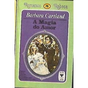 A Magia Do Amor - Barbara Cartland Romance Rebeca