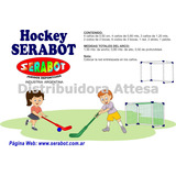 1 Arco Hockey + 2 Sticks Palo Hockey + 1 Pelota Serabot