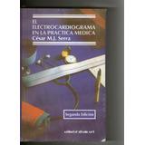 El Electrocardiograma En La Practica Medica - Serra