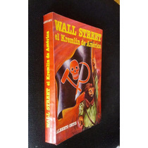 Wall Street El Kremlin De America Alberto Ortiz Colina