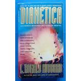 Dianética/ La Ciencia Moderna De La Salud Mental/ L. Ronald.