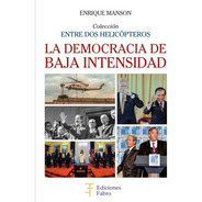 La Democracia De Baja Intensidad