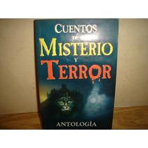Cuentos De Misterio Y Terror, Antología